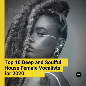 Top 10 Deep and Soulful House Female Vocalists for 2020