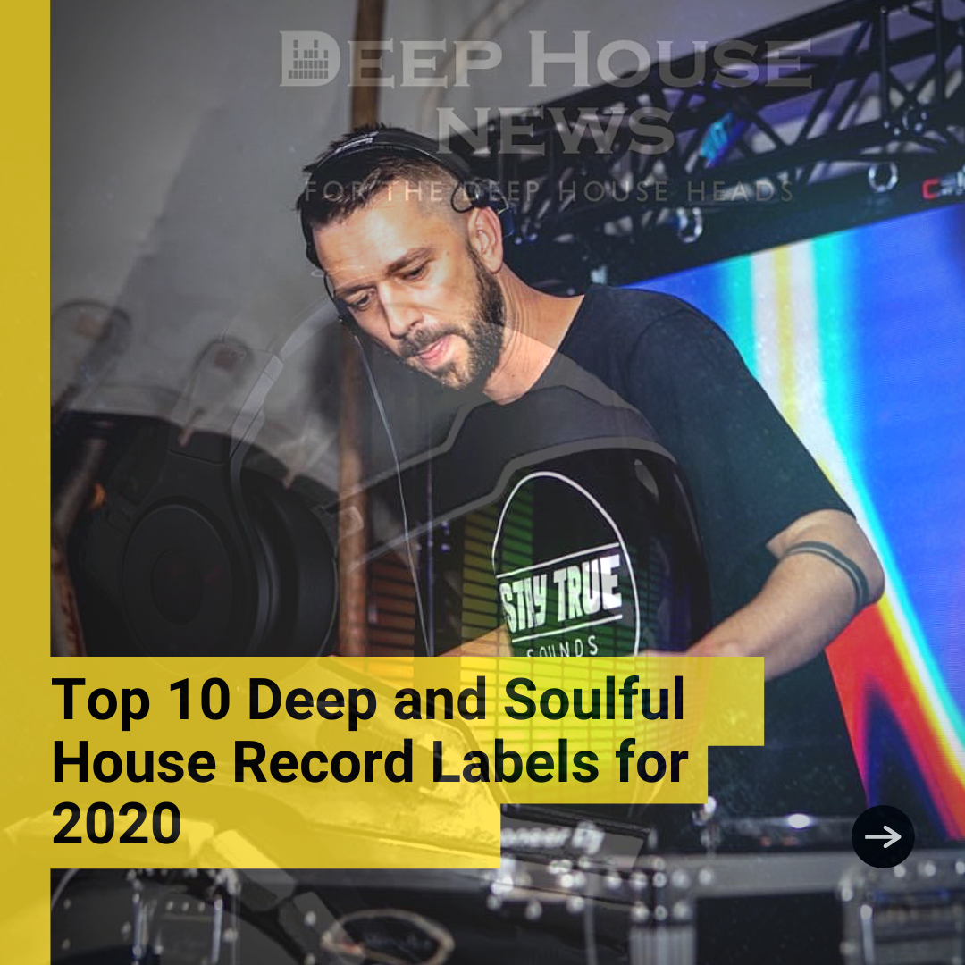 Top 10 Deep and Soulful House Record Labels for 2020