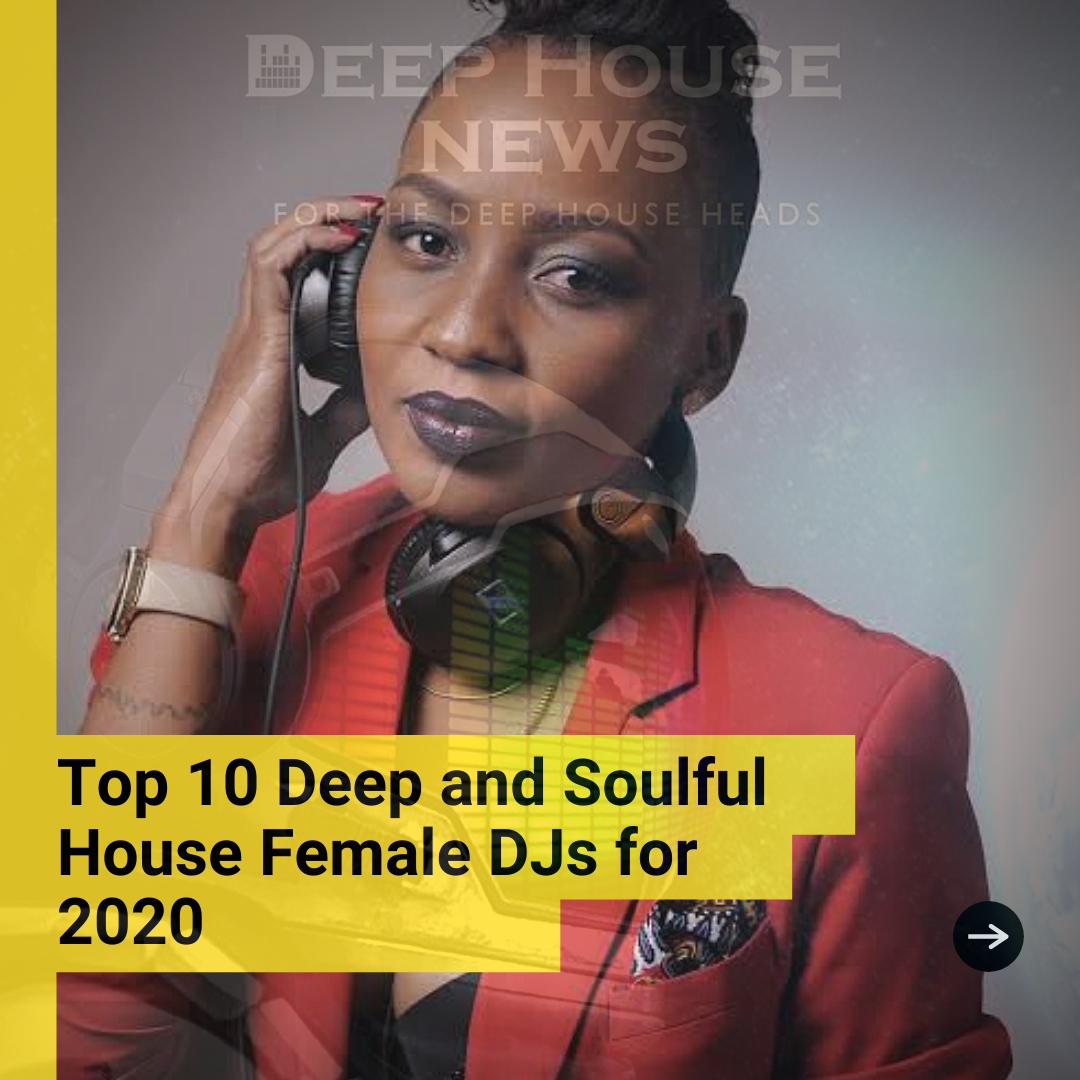 Top 10 Deep and Soulful House Female DJs for 2020