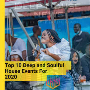 Top 10 Deep and Soulful House Events for 2020