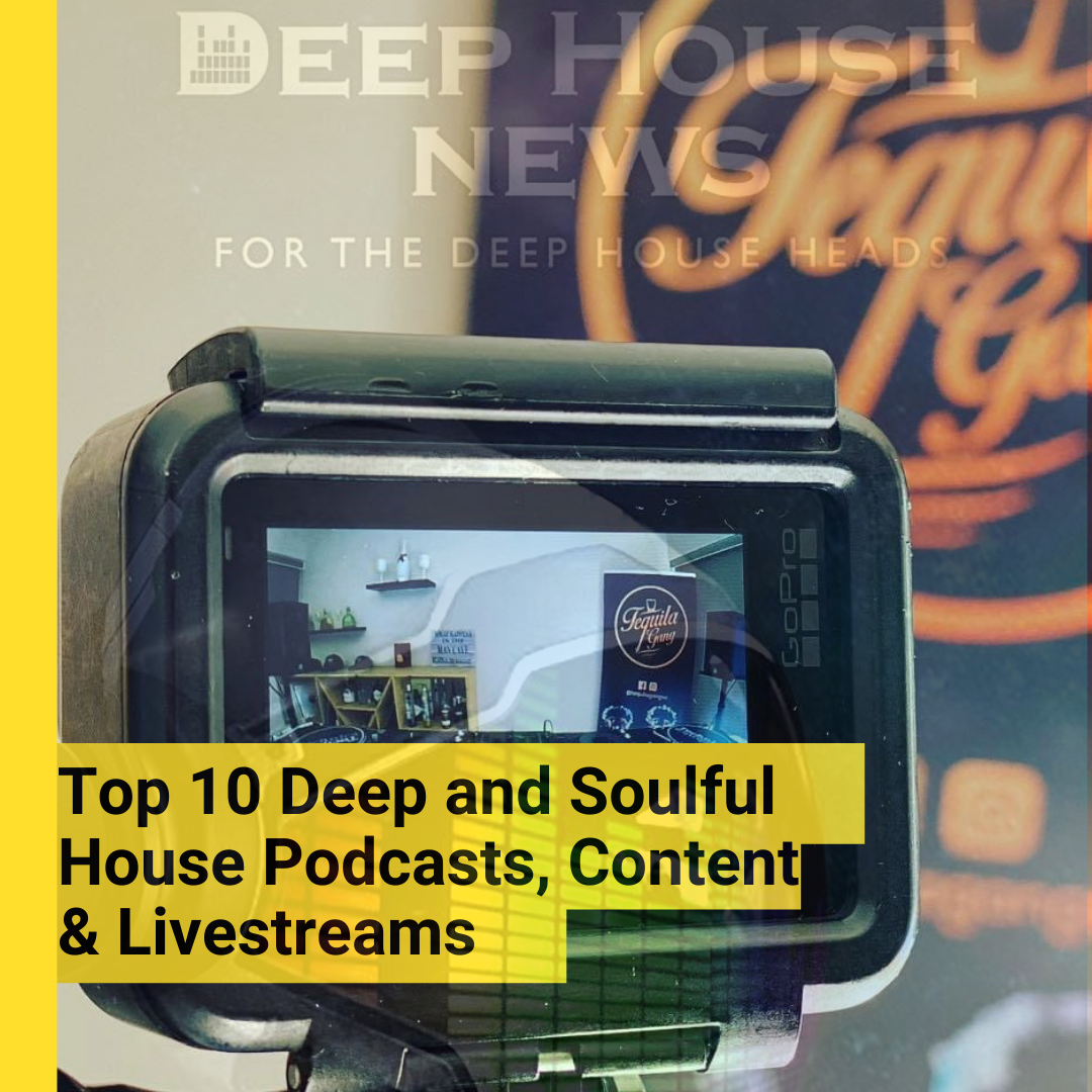 Top 10 Deep and Soulful House Podcast, Live Streams and Content for 2020