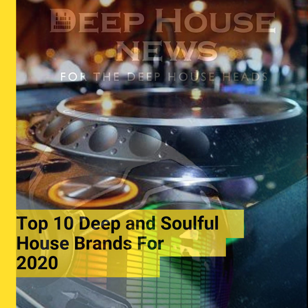 Top 10 Deep and Soulful House Brands for 2020