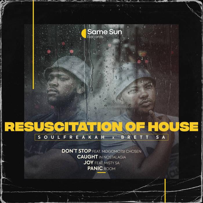Soulfreakah & Brett SA – Resuscitation Of House