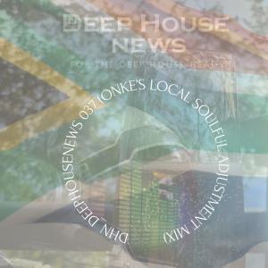 #DHN_DeepHouseNews 037 (ONKE's Local Soulful Adjustment Mix)