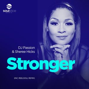 DJ Passion feat Sheree Hicks – Stronger (Reelsoul Remix)