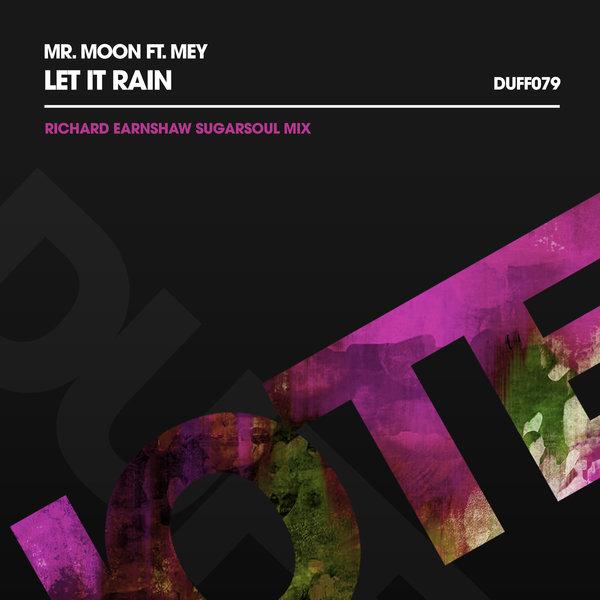 Mr Moon feat Mey- Let It Rain (Richard Earnshaw SugarSoul Extended Mix)