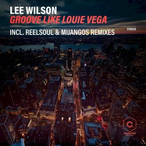 Lee Wilson – Groove Like Louie Vega (Main Mix)