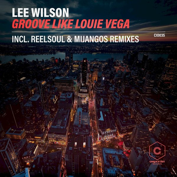 Lee Wilson – Groove Like Louie Vega (Main Mix)