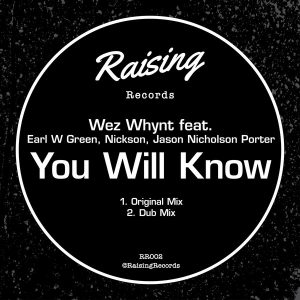 Wez Whynt feat Earl W Green, Jason Nicholson Porter, Nickson – You Will Know (Original Mix)
