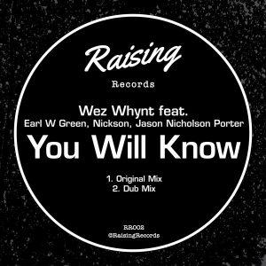 Wez Whynt feat Earl W Green, Jason Nicholson Porter, Nickson – You Will Know (Original Mix)