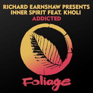 Richard Earnshaw presents Inner Spirit feat Kholi – Addicted