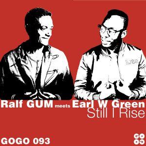 Ralf GUM meets Earl W Green – Still I Rise