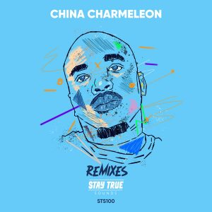 Stay True Sounds – 100th Release (China Charmeleon Remixes)