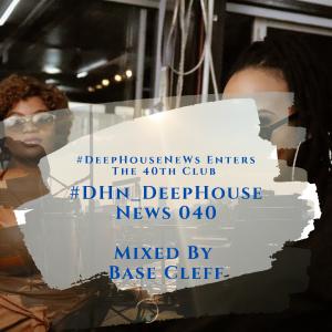 #DHN_DeepHouseNews 040 mixed by Base Cleff