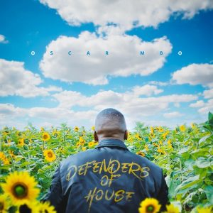 Oscar Mbo – Defenders of House