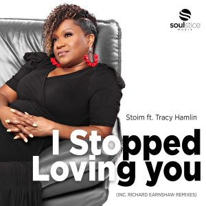Stoim feat Tracy Hamlin – I Stopped Loving You (Richard Earnshaw Extended Revision)