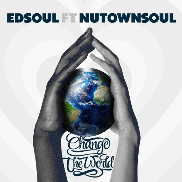Edsoul feat Nutownsoul- Change The World