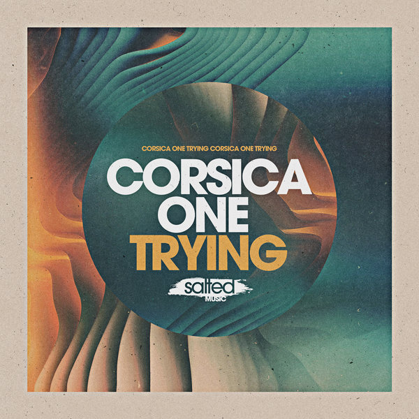 Corsica One – Trying (Miguel Migs Salty Love Dub)