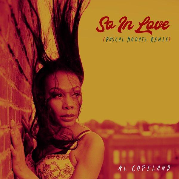 Al Copeland – So In Love (Pascal Morais Remix)