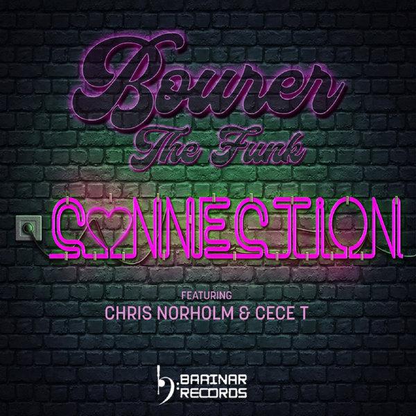 Bourer The Funk featuring Chris Norholm & Cece T – Connection