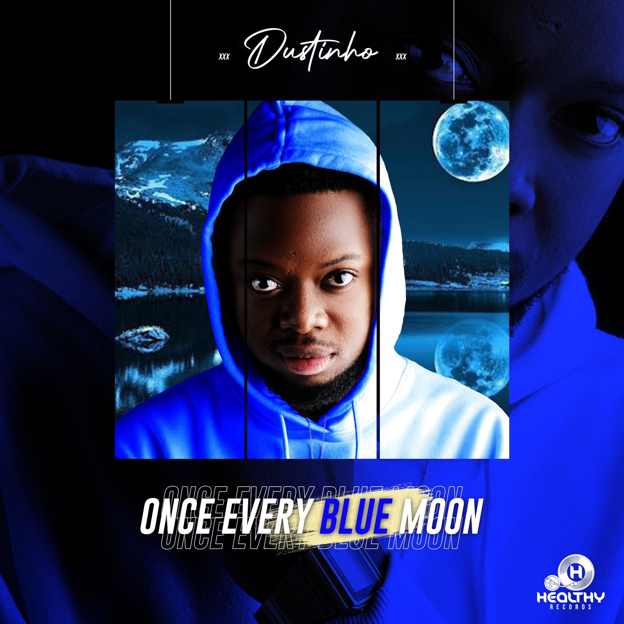 Dustinho – Once Every Blue Moon