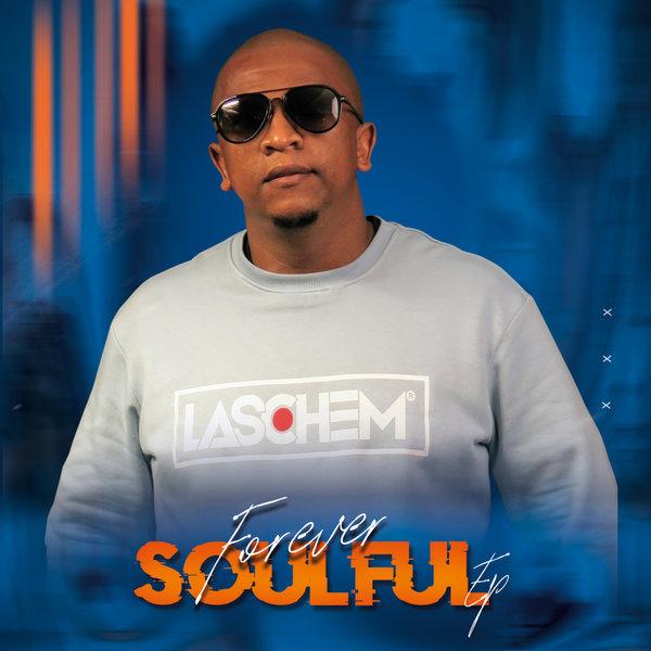 DJ Laschem – Forever Soulful